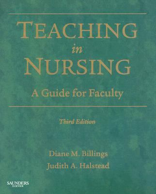 Teaching in Nursing: A Guide for Faculty (Billings, Teaching in Nursing: A Guide for Faculty)