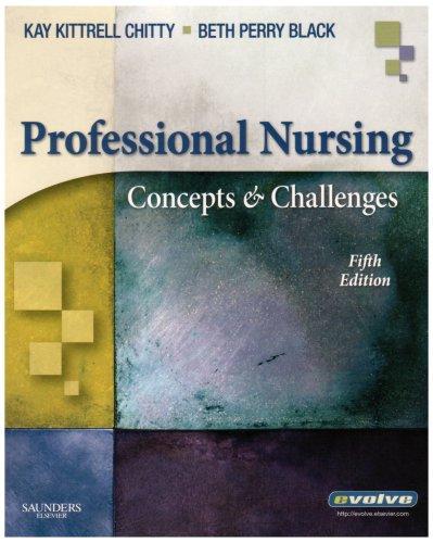 Professional Nursing: Concepts & Challenges, 5e (Chitty, Professional Nursing; Concepts and Challenges)