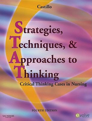 Strategies, Techniques, & Approaches to Thinking: Critical Thinking Cases in Nursing, 4e (Evolve Learning System Courses)
