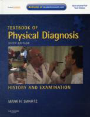 Textbook of Physical Diagnosis with DVD: History and Examination With STUDENT CONSULT Online Access