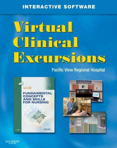 Virtual Clinical Excursions: For Fundamental Concepts and Skills for Nursing, 3rd Edition