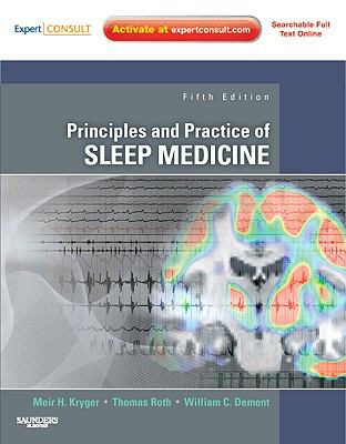 Principles and Practice of Sleep Medicine: Expert Consult - Online and Print (Principles & Practice of Sleep Medicine (Kryger))