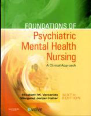 Foundations of Psychiatric Mental Health Nursing: A Clinical Approach, 6e