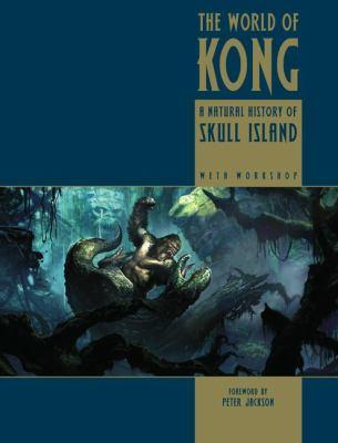 World of Kong A Natural History of Skull Island
