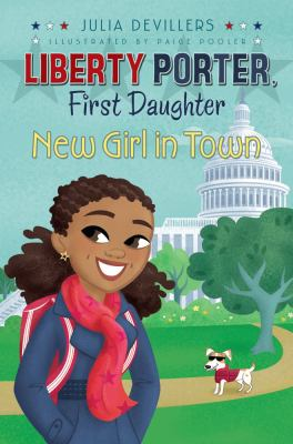 New Girl in Town (Liberty Porter First Daughter)