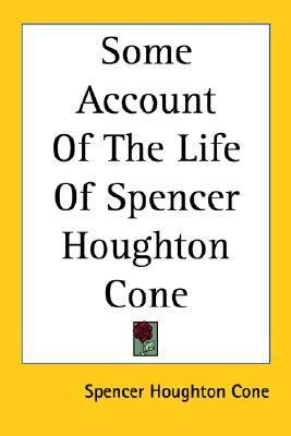 Some Account of the Life of Spencer Houghton Cone