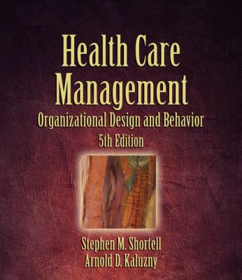 Health Care Management: Organization Design and Behavior