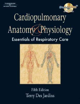 Cardiopulmonary Anatomy & Physiology Essentials for Respiratory Care