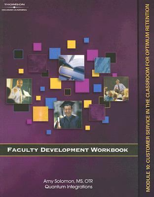 Faculty Development Workbook Module 10 Customer Service in Classroom