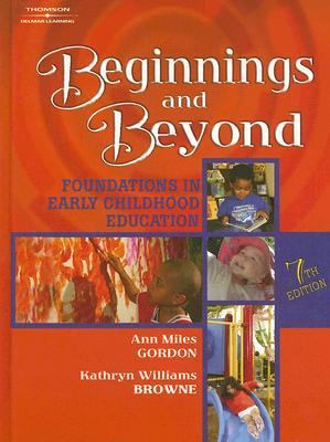 Beginnings and Beyond Foundations in Early Childhood Education