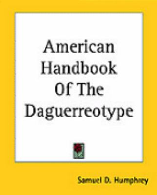 American Handbook Of The Daguerreotype