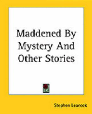 Maddened By Mystery And Other Stories