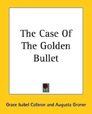 Case Of The Golden Bullet