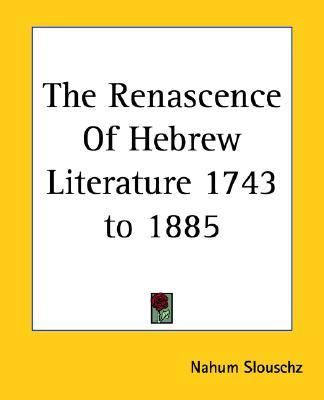 Renascence Of Hebrew Literature 1743 To 1885