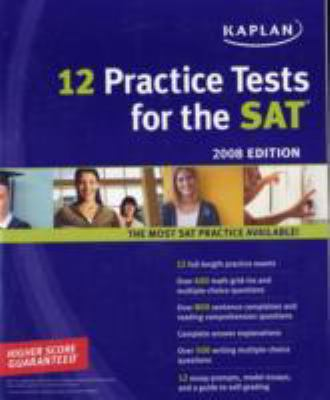 Kaplan 12 Practice Tests for the Sat, 2008