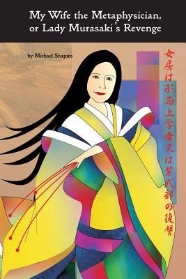 My Wife the Metaphysician, or Lady Murasaki's Revenge