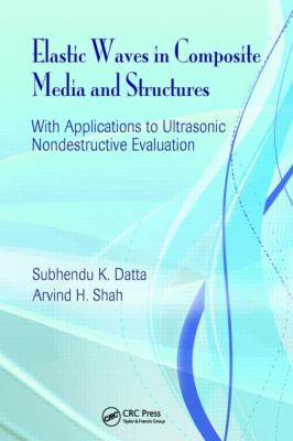 Elastic Waves in Composite Media and Structures With Applications to Ultrasonic Nondestructive Evaluation
