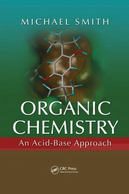 Organic Chemistry: An Acid-Base Approach