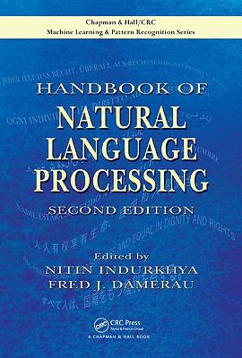 Handbook of Natural Language Processing, Second Edition (Chapman & Hall/Crc:  Machine Learning & Pattern Recognition)