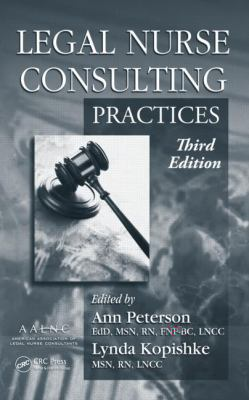 Legal Nurse Consulting,: Principles and Practices, Third Edition (2 Volume Set)