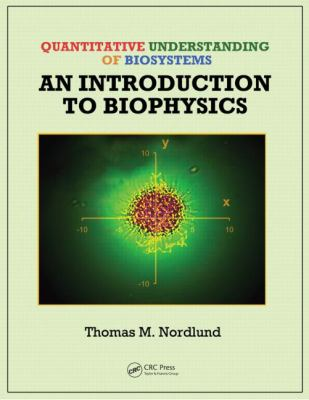 Quantitative Understanding of Biosystems: An Introduction to Biophysics
