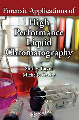 Forensic Applications of High Performance Liquid Chromatography (Analytical Concepts in Forensic Chemistry)