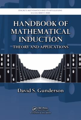Handbook of Mathematical Induction : Theory and Applications