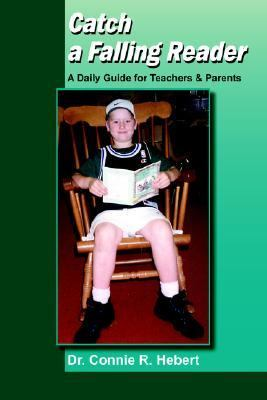 Catch A Falling Reader A Daily Guide For Teachers & Parents