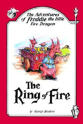 Adventures of Freddie the Little Fire Dragon The Ring of Fire