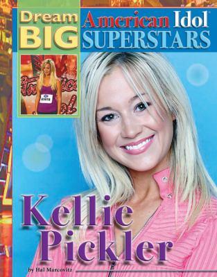Kellie Pickler (Dream Big: American Idol Superstars)