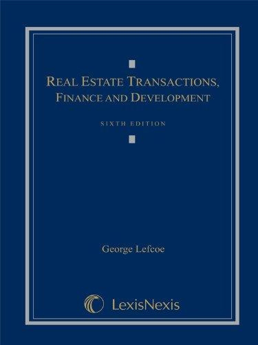 Real Estate Development Finance : Real estate transactions finance and development sixth