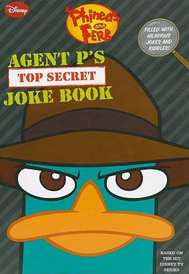 Phineas and Ferb: Agent Ps Top-Secret Joke Book (A Book of Jokes and Riddles)