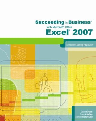 Succeeding in Business With Microsoft Office Excel 2007