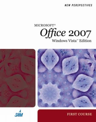 New Perspectives on Microsoft Office 2007 First Course, Windows Vista Edition