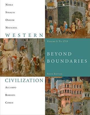 Western Civilization: Beyond Boundaries, Volume 1 to 1715