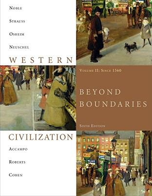 Western Civilization: Beyond Boundaries, Volume 2 Since 1560