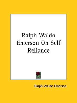 ralph waldo emerson essay self reliance Find great deals on ebay for ralph waldo emerson self reliance shop with confidence.