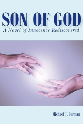 Son of God: A Novel of Innocence Rediscovered