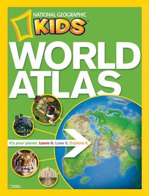 NG Kids World Atlas (National Geographic Kids)