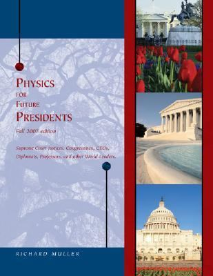 Physics for Future Presidents, Fall 2007 Edition
