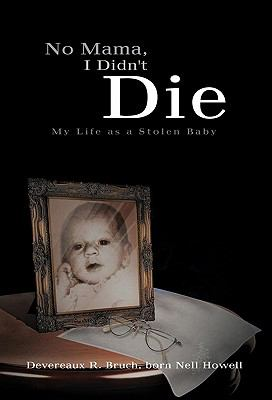 No Mama, I Didn't Die : My Life as A Stolen Baby