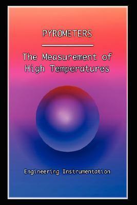 Pyrometers The Measurement of High Temperatures
