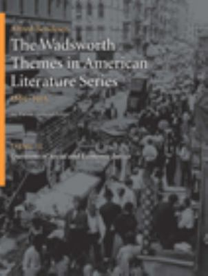 The Wadsworth Themes American Literature Series - Volume III: 1865-1915 The