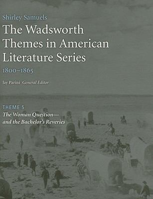 The Wadsworth Themes American Literature Series, Volume II: 1800-1865 Theme