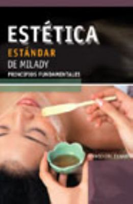 Milady's Standard Esthetics: Fundamentals: Exam Review Spanish