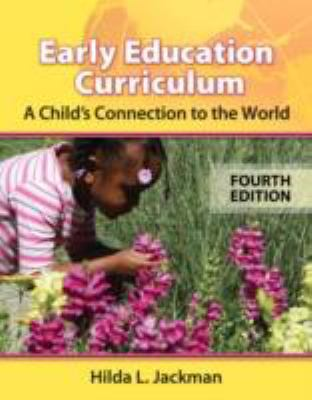 Early Childhood Curriculum: Child's Connection to the World