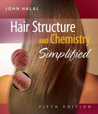 HAIR STRUCTURE AND CHEMISTRY SIMPLIFIED, FIFTH EDI