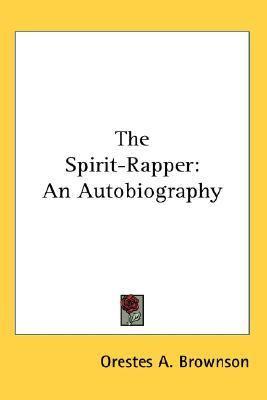 Spirit-rapper An Autobiography