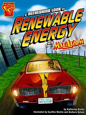 A Refreshing Look at Renewable Energy With Max Axiom (Graphic Science)