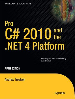 Pro C# 2010 and the .NET 4.0 Platform, Fifth Edition